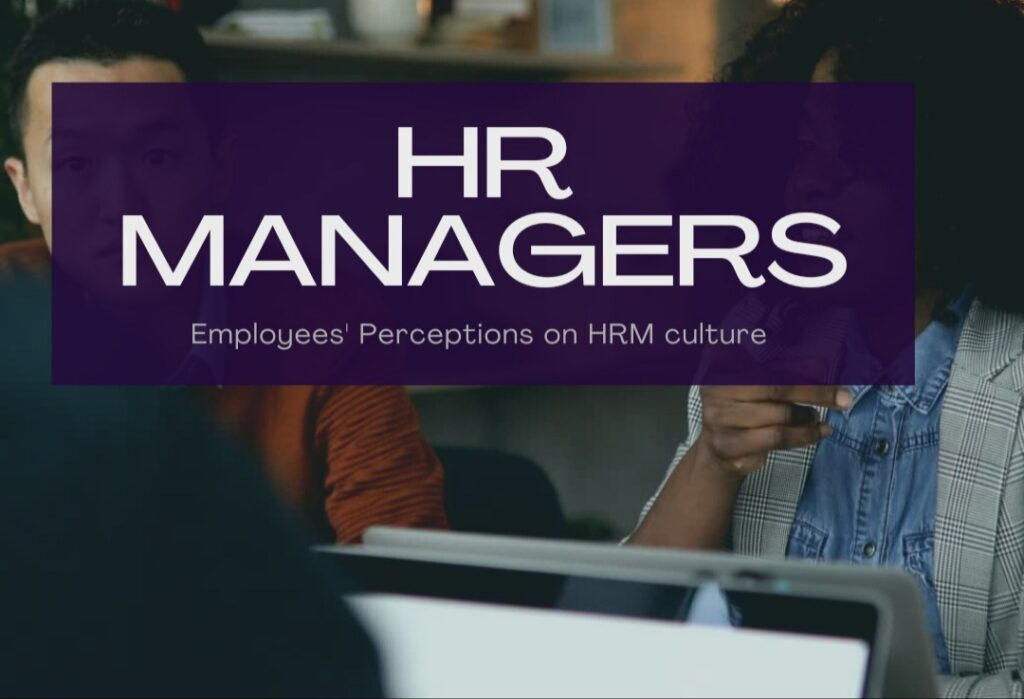 Employees' Perceptions on HRM culture